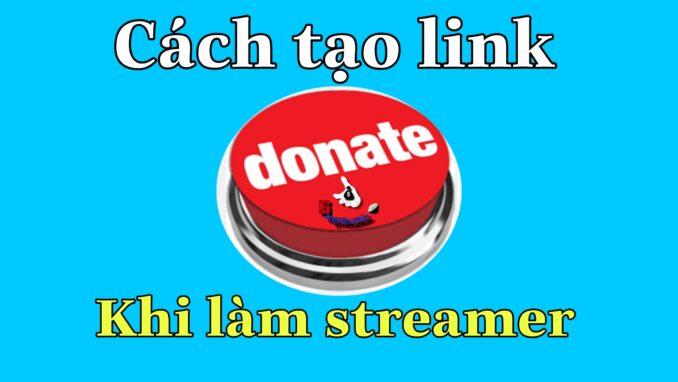 cách tạo link donate khi làm streamer